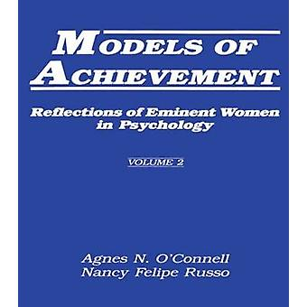 Models of Achievement Reflections of Eminent Women in Psychology Volume 2 by Russo & Nancy F.