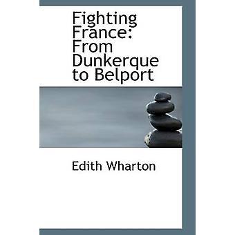فرنسا القتال من دنكرك إلى بيلبورت من وارتون & إديث