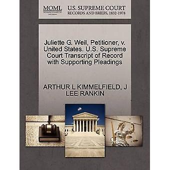 Juliette G. Weil Antragsteller v. Vereinigte Staaten. US Supreme Court Transcript of Datensatz mit Unterstützung von Schriftsätzen von KIMMELFIELD & ARTHUR L