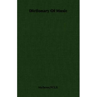 Dizionario della musica da Mathews & W.S.B.