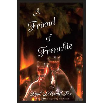 A Friend of Frenchie by Fox & Lyal LeClair