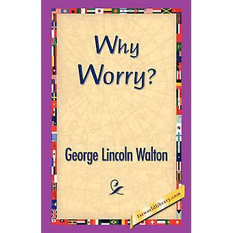Varför oroa sig av Walton & George Lincoln