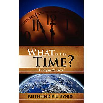 What Is the Time by Bynoe & Keithlind R. E.