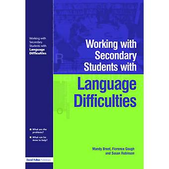 Working with Secondary Students Who Have Language Difficulties by Brent & Mary