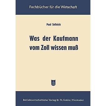 Was der Kaufmann vom Zoll wissen mu by Sellnick & Paul