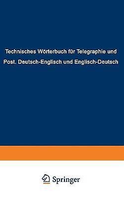 Technisches Worterbuch Fur Telegraphie Und Post DeutschEnglisch Und EnglischDeutsch by Hennicke & F.
