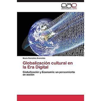 Globalizacin 文化 en la 時代デジタル Gonzlez Arencibia マリオ