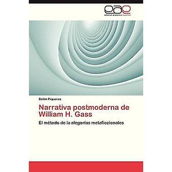 Narrativa Postmoderna de William H. Gass by Piqueras Belen