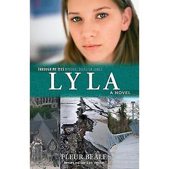 Lyla - Through My Eyes - Natural Disaster Zones by Lyla - Through My Ey