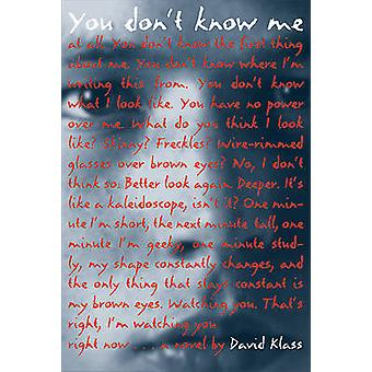 You Don't Know Me by David Klass - 9780312653026 Book