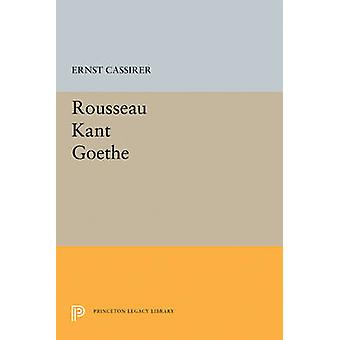Rousseau-Kant-Goethe by Ernst Cassirer - 9780691621265 Book