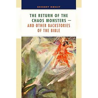 The Return of the Chaos Monsters - And Other Backstories of the Bible