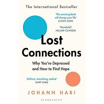 Lost Connections - Why You're Depressed and How to Find Hope by Lost C
