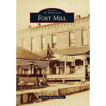 Fort Mill by Leanne Burnett Morse - 9781467113878 Book