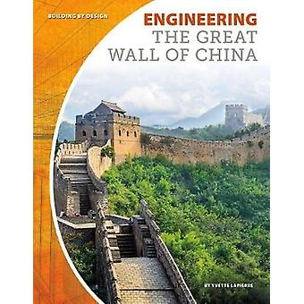 Engineering the Great Wall of China by Yvette Lapierre - 978153211167