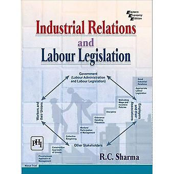 Industrial Relations and Labour Legislation by Industrial Relations a