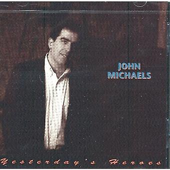 John Michaels - Yesterdays Heroes [CD] USA import