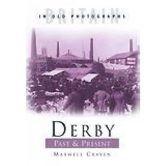 Derby Past and Present by Ken Craven - Maxwell Craven - 9780750940108