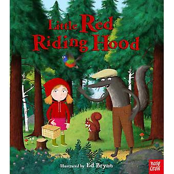 Little Red Riding Hood by Ed Bryan - 9780857634757 Book