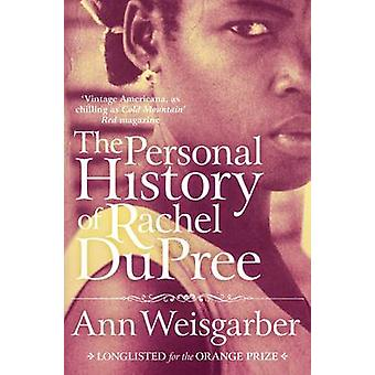 The Personal History of Rachel DuPree (New edition) by Ann Weisgarber