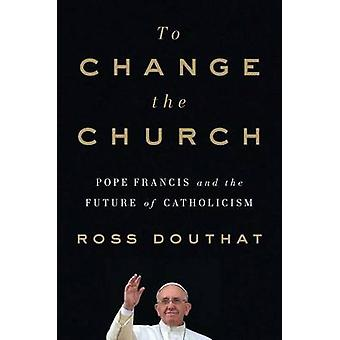 Wijzigen van de kerk door Ross Douthat - 9781501146923 boek