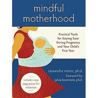Maternité consciente - outils pratiques pour rester sain d'esprit au cours de la grossesse