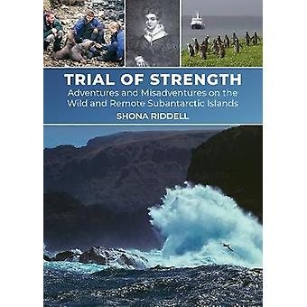 Trial of Strength - Adventures and misadventures on the wild and remot