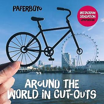 Around the World in Cut-Outs by Paperboyo - 9781780897004 Book