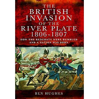 川のイギリスの侵入板 1806-1807 - どのように Redcoats W