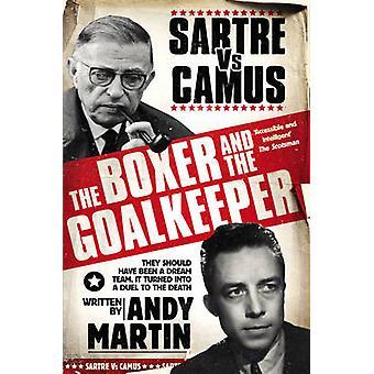 Il pugile e il custode di obiettivo - Sartre contro Camus di Andy Martin - 9
