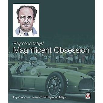 Raymond Mays' Magnificent Obsession by Bryan Apps - 9781845847869 Book