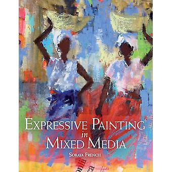 Pittura espressiva in tecnica mista di Soraya francese - 9781847977984 B