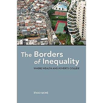 Gränsar av ojämlikhet - där rikedom och fattigdom kolliderar av Inigo