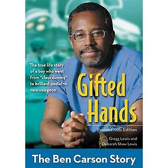 Gifted Hands Revised Kids Edition  The Ben Carson Story by Gregg Lewis & Deborah Shaw Lewis