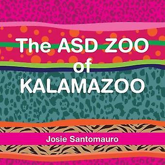 The ASD ZOO of KALAMAZOO by Santomauro & Josie