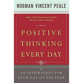 Positive Thinking Every Day - An Inspiration for Each Day of the Year