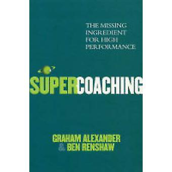 Super Coaching af Ben Renshaw - Graham Alexander - 9781844137015 bog