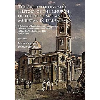 The Archaeology and History of the Church of the Redeemer and the Mur