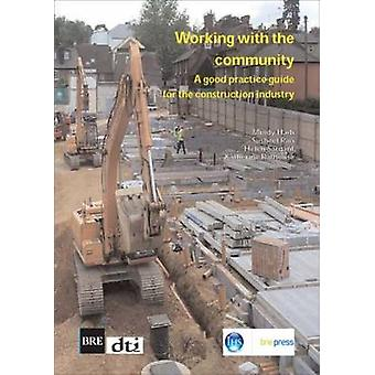 Working with the Community - A Good Practice Guide for the Constructio