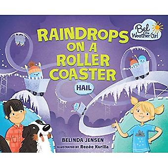 Raindrops on a Roller Coaster: Hail (Bel the Weather Girl)