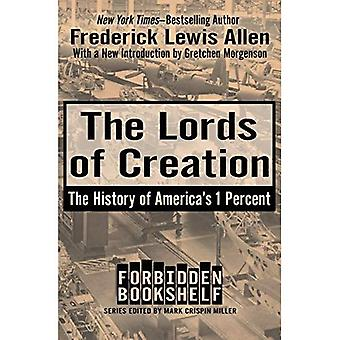 The Lords of Creation: The History of America's 1 Percent - Forbidden Bookshelf