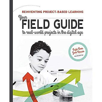Reinventing Project-Based Learning: Your Field Guide to Real-World Projects in the Digital Age