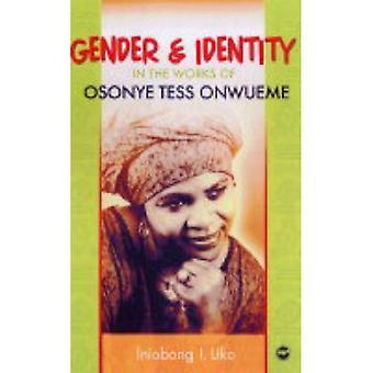 Sexe et identité dans les œuvres de Osonye Tess Onwueme