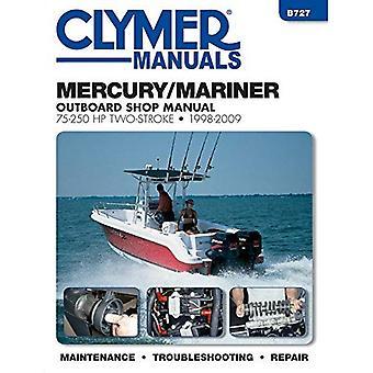 Mercury/Mariner 75-250 HP 2-Stroke Outboard Motor Repair Manual: 1998 to 2009 (Haynes Clymer Outboard Motor Repair...