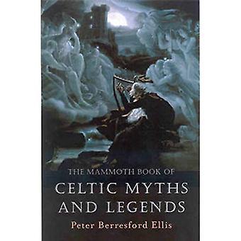 Le livre gigantesque des mythes celtiques et des légendes