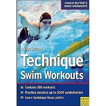 Technique Swim Workouts: Coach Blythe's Swim Workouts (Coach Blythes Swim Workouts 1)