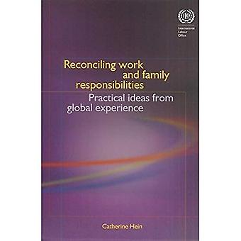 Reconciling Work and Family Responsibilites: Practical Ideas from Global Experience