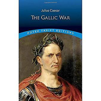 Den galliske krig: Julius Cæsar (Dover sparsommelighed udgaver): Julius Cæsar (Dover sparsommelighed udgaver)