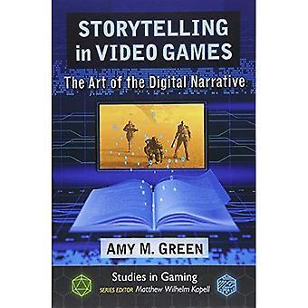 Storytelling in Video Games: The Art of the Digital Narrative (Studies in Gaming)