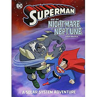 Superman and the Nightmare on Neptune: A Solar System� Adventure (Superman Solar System Adventures)